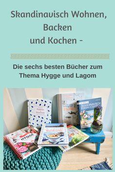 Buchtipps für Skandinavien-Fans: die sechs besten Bücher zum Thema Hygge und Lagom - skandinavisch kochen, backen und einrichten #hygge #wohnen #backen