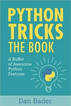 "Read ""Python Tricks A Buffet of Awesome Python Features"" by Dan Bader available from Rakuten Kobo. ""I don't even feel like I've scratched the surface of what I can do with Python"" With Python Tricks: The Book you'll dis. Science Books, Data Science, Computer Science, Computer Coding, Computer Books, Computer Class, Engineering Science, Computer Laptop, What Can I Do"