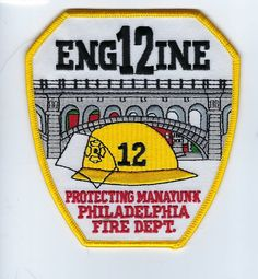 "Philadelphia PA Pennsylvania Fire Dept. Engine 12 ""Protecting Manayunk"" patch"