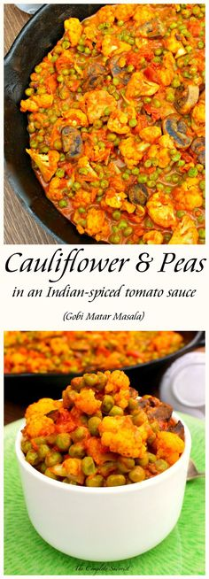 Cauliflower and Peas in an Indian spiced tomato Sauce ~ The Complete Savorist: