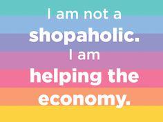 LuLaRoe Shopping Meme - I am not a shopaholic. I am helping the economy.