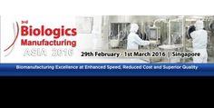싱가폴 바이오로직스매뉴팩처링 아시아 Biologics Manufacturing  Asia 2016 Biologics Manufacturing  Asia Conference