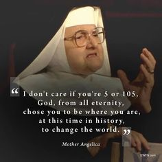 Mother Angelica is one of my biggest motivations, never afraid to confront anything. Always trusting God, and always working hard, God bless her soul. Catholic Quotes, Catholic Prayers, Religious Quotes, Religious Images, Holy Mary, Loss Of Mother, Mother Mary, Mother Teresa, Mother Angelica