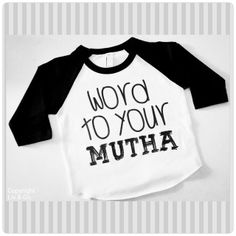 """'Word to your MUTHA"""" baby, toddler, & kid gender neutral, boy or girl funny t shirt inspired by the infamous Ice, Ice, Baby by Liv & Co. This girls and boys tee shirt makes an excellent gift for any little diva or dude in your life on any occasion. This design will come on an adorable, unisex, black raglan sleeved baby, toddler, or kids baseball tee (as pictured)! Be the best gift - giver at the baby shower with this adorable little baby shirt! These shirts are an American Apparel brand…"""
