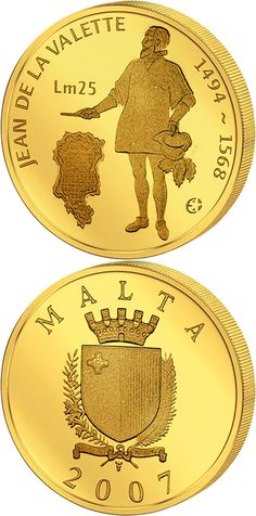 N♡T.25 lira: Jean De La Valette.Country:Malta  Mintage year:2007 Face value:25 lira Diameter:21.00 mm Weight:6.50 g Alloy:Gold Quality:Proof Mintage:2,000 pc proof