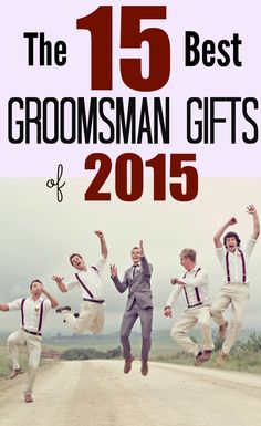 15 groomsmen gifts that the guys will love in 2015