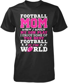 Football Mom when I watch my son play I enjoy some of the best football in the world. Perfect t-shirt for any proud football mom. Available here - https://diversethreads.com/products/football-mom-watch-my-son-play?variant=18020350469