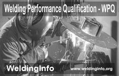 Know all about Welding Performance Qualification (WPQ) test.