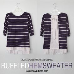 Hello! My name is Autumn, and I blog at It's Always Autumn.Today I'm going to share an Anthropologie inspired up-cycle project. Anthropologie sells a sweater called the ruffled hem pullover. From the front it looks like a normal sweater with the addition of a cute ruffled hem, but things get more exciting in the back, …