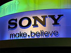 SONY make.believe... Believe that anything you can imagine, you can make real.