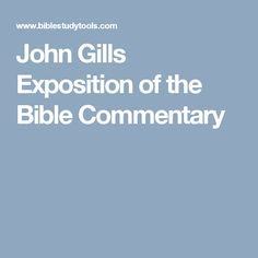 John Gills Exposition of the Bible Commentary