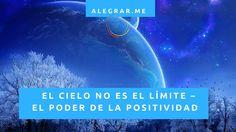 El Cielo No Es El Límite - El Poder De La Positividad - http://alegrar.me/cielo-no-limite-poder-la-positividad/  -  El poder de la positividad. Las personas que tienen éxito usan el poder de ser positivo en todo lo que hacen. Uno de los conceptos que se practica en la positividad, es la ley de la atracción. La ley de la atracción puede ser un concepto científico, nunca es más cierto y más aplicable qué en nue...