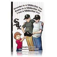 Mascot Books Grandpa Is a White Sox Fan Hardcover Books To Buy, My Books, Sox Game, Kids Sports, Sports Teams, Home Team, Chicago White Sox, My Children, Childrens Books