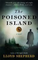 The Poisoned Island by Lloyd Shepherd Review at: http://cdnbookworm.blogspot.ca/2014/08/the-poisoned-island.html
