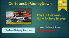 How Can Pay Off My Car Finance Early? Paying off a car loan early will save interest, money and time. If you have good or bad credit score with low credit rati…