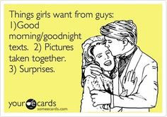 This is so true! Woi, ma bf, take note please! xD Funny Flirting Ecard: Things girls want from guys: morning/goodnight texts. Pictures taken together. Cute Quotes, Funny Quotes, Sarcasm Quotes, Bitch Quotes, Just In Case, Just For You, Frases Humor, E Cards, Greeting Cards