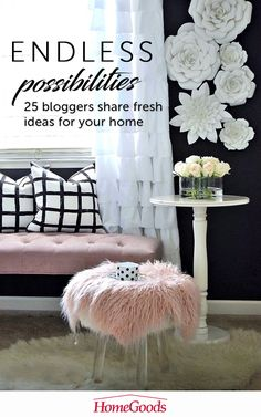 Check out our HomeGoods Enthusiast Pinterest page where 25 home decor bloggers share decorating tips and tricks for every room of your home.
