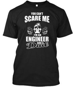 Im An Engineer And A Dad Shirts Black T-Shirt Front
