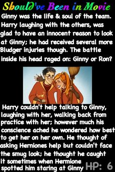 Harry Potter and the Half-Blood Prince Should've Been in Movie Harry and Ginny moment awe Harry Potter Ginny Weasley, Harry Potter Jk Rowling, Harry And Ginny, Harry Potter Jokes, Harry Potter Fandom, Harry Potter World, Magnus Chase, Percy Jackson, Saga