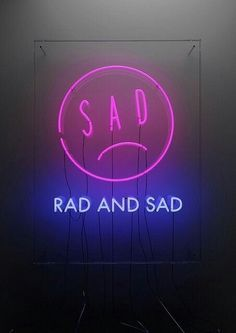Wallpaper / neon signs  / rad and sad