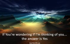 Yes Yes and YES - Romantic Thought of the Day Im Thinking About You, Good Morning Texts, Thought Of The Day, Great Words, Best Memories, Airplane View, Northern Lights, Scenery, Romantic