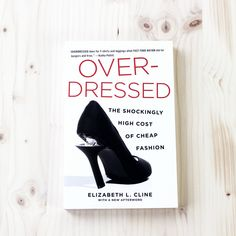 Overdressed | Gift Guide: 12 Thoughtful books about style, ethical fashion and building a better, simpler wardrobe | into-mind.com