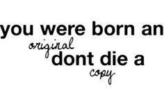 Dont be a coppy