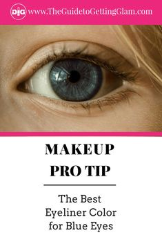 The Best Eyeliner Color for Blue Eyes. Here are simple makeup tips to find the best eyeliner color to bring out blue eyes. #makeup #makeuptip #makeupartist #eyeliner #blueeyes #glam #theguidetogettingglam