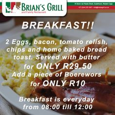 BREAKFAST TIME!! 2 Eggs, bacon, tomato relish, chips and home baked bread toast. Served with butter for ONLY R29.50 You can also add a piece of Boerewors for ONLY R10 Breakfast is everyday from 08:00 till 12:00 Call us on: (0)44 279 1927 #Breakfast #BriansGrill