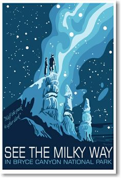 """To draw our attention above the horizon, Tyler Nordgren designed the """"See the . To draw our attention above the horizon, Tyler Nordgren designed the """"See the Milky Way"""" poster campaign, after the WPA National Park Service Posters. American National Parks, Us National Parks, Wpa Posters, Photo Vintage, Bryce Canyon, Park Service, Vintage Travel Posters, Illustrations, Plexi Glass"""