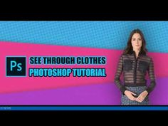 See Through Clothes in Photoshop | See Through Dress Tutorial See Through Clothes, See Through Dress, Image Editing, Photo Editing, How To Use Photoshop, Article Design, Dress Tutorials, Latest Trends, Fun