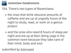 3. The kind that maniacally flips between the two, because they try to take care of themselves but are laughably bad at it Ravenclaw, Harry Potter, hp, Hogwarts