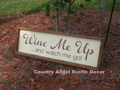 WINE ME UP and watch me go, Funny Wine Sign, Rustic distressed Handpainted wood sign, Wine decor,