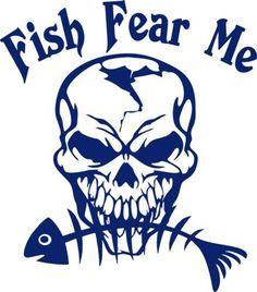 Fish Fear Me Fishing Skull Skeleton Car Boat Truck Window Vinyl Decal Sticker