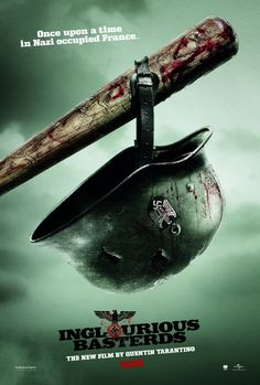 Inglorius Basterds- Quentin Tarantino---- This is film making at it purest.