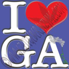 "Slow Southern Style.  Help make Georgia greener. Up close ""I [heart] GA"" actually reads ""I love Ganja"". http://www.cafepress.com/thenaughtynook/10430220"