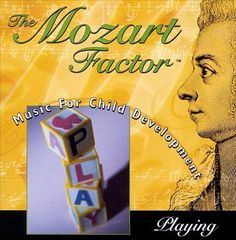 The Mozart Factor: Music For Child Development, Playing [CD]
