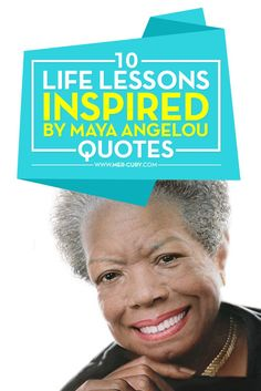 Maya Angelou Quotes   Not many people have inspired as many people as Maya Angelou. She had a slow, easy way of talking that was beautiful. Everything she said had meaning in it, which is probably why Maya Angelou quotes are some of the most powerful quotes for living a better life   http://mer-cury.com/greatest-minds/10-life-lessons-inspired-by-maya-angelou-quotes/