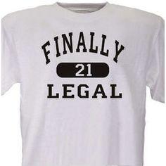 Finally Legal Personalized Birthday T-Shirt - bestgiftsideas 21 Birthday Shirts, Guys 21st Birthday, 21st Birthday Quotes, 21st Birthday Decorations, 21st Birthday Cakes, Birthday Beer, Birthday Ideas, 21st Party, Aesthetic Shirts
