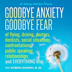 Roberta Shapiro M.Ed, Roberta Shapiro - The Calming Collection-Goodbye Anxiety, Goodbye Fear-of flying, driving, doctors, dentists, social situations, confrontations, public speaking, relationships, and everything else **Guided Meditation and Hypnosis CD - Amazon.com Music