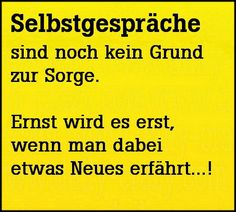 oje, dann ist es echt ernst bei mir ;-) Funny Picture Quotes, Funny Quotes, Words Quotes, Sayings, German Quotes, Good Jokes, Have A Laugh, Just Smile, Life Humor