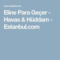 Eline Para Geçer - Havas & Hüddam - Estanbul.com