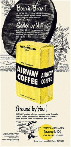 Airway Coffee - born in Brazil, sealed by nature, ground by you! #vintage #1950s #food #ads Coffee Barista, Coffee Logo, Coffee Menu, Coffee Poster, Coffee Drinkers, Coffee Cafe, Starbucks Coffee, Coffee Break, Iced Coffee
