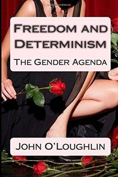 Freedom and Determinism: The Gender Agenda 9781502923974 by John O'Loughlin, NEW