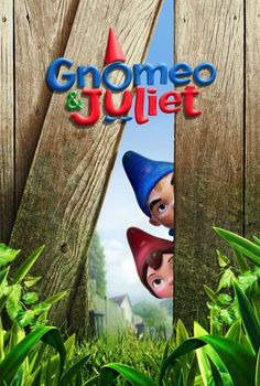 Gnomeo and Juliet... If you don't agree this is adorable, we can't be friends
