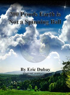 200 Proofs Earth is Not a Spinning Ball The Atlantean Conspiracy, Conspiracy, Spirituality, Philosophy and Health Blog