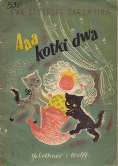 A. .. a .. a .. two cats ... by Ewa Szelburg-Zarembina, Illustrated by Sophie Fijałkowska,  1950.