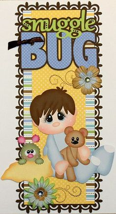 Snuggle Bug Bedtime Boy (Scrapbook Paper Piecings)