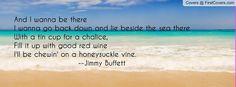 Jimmy Buffett... some of my favorite lyrics