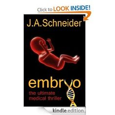 Interview with J.A Schneider Author of Embryo ~ A Writer's World